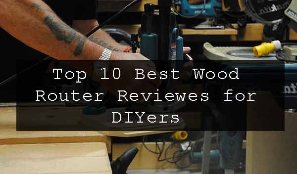 Best Wood Router Reviewes