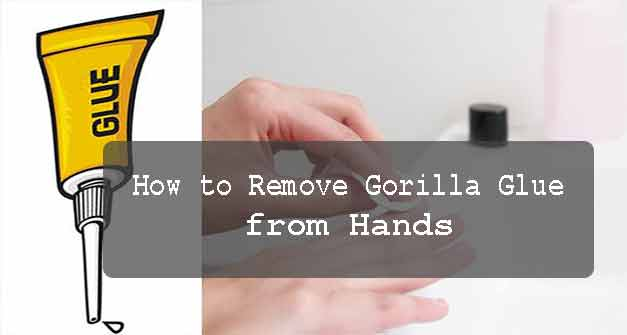 How to Remove Gorilla Glue