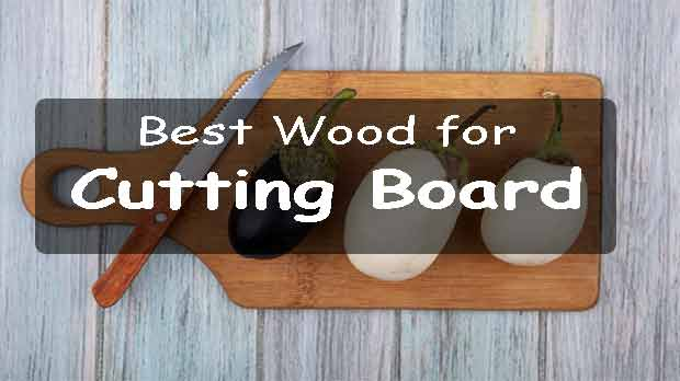 Best Wood for Cutting Board