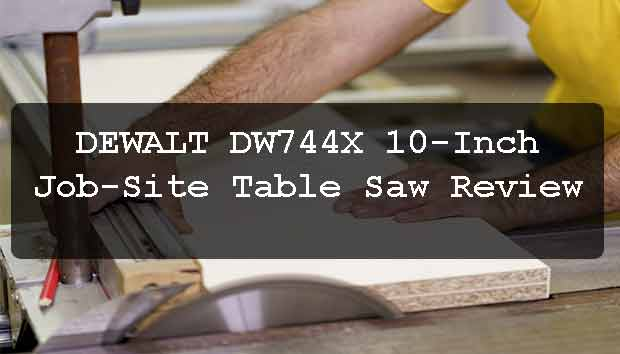 DEWALT DW744X Review