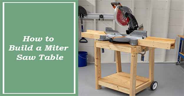 How To Build A Miter Saw Tables