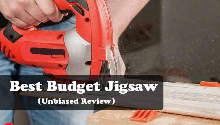 Best Budget Jigsaw